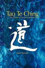 Tao Te Ching: The Taoism Of Lao Tzu Explained: By Stefan Stenudd