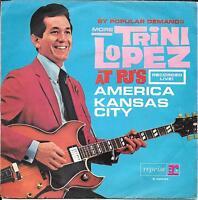 "45 TOURS / 7"" SINGLE--TRINI LOPEZ--AMERICA / KANSAS CITY--ITALIAN PRESS"