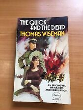 """(B) 1972 """"THE QUICK AND THE DEAD"""" THOMAS WISEMAN WW2 WAR FICTON PAPERBACK BOOK"""