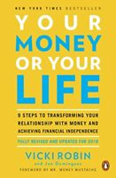 Your Money or Your Life , 9 Steps to Transforming Your Relationship with Money a