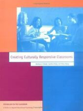 Creating Culturally Responsive Classrooms (Apa Psychology in the Classroom Serie