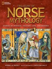 Treasury of Norse Mythology : Stories of Intrigue, Trickery, Love, and.
