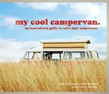 NEW My Cool Campervan: An Inspirational Guide to Retro-Style Campervans