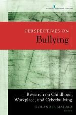 Perspectives on Bullying : Research on Childhood, Workplace, and...