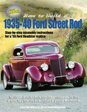 The Edt. of Street Rodder Ma .. How to Build A 1935-1940 Ford Street Rod HP1493