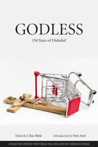 Godless : 150 Years of Disbelief by Chaz Bufe (2019, Trade Paperback)