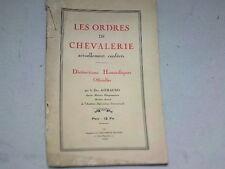LES ORDRES DE CHEVALERIE ACTUELLEMENT CONFERES PAR LE DUC ASTRAUDO 1936  *