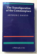 The Transfiguration of the Commonplace: A Philosophy of Art by Arthur Coleman...