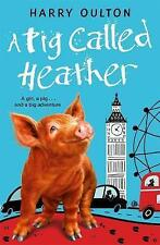 A Pig Called Heather by Harry Oulton (Paperback, 2013)
