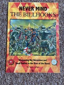 Never Mind The Billhooks By Andy Callan - Wargaming Rules Wars Of Roses