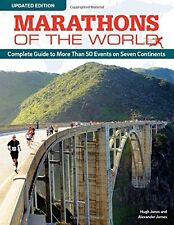 Marathons of the World, Second Edition: Complete Guide to 50 Events on Seven Con