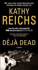 Deja Dead: A Novel (A Temperance Brennan Novel) by Reichs, Kathy
