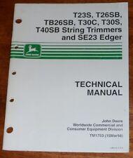 John Deere T23S T26SB TB26SB String Trimmer SE23 Edger Technical Manual TM1753