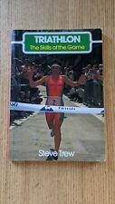 Triathlon: The Skills of the Game - Steve Trew, 1990 - Softback
