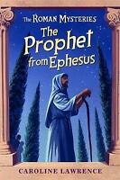 Roman Mysteries: The Prophet from Ephesus: Book 16 by Caroline Lawrence...