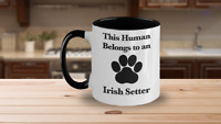Irish Setter Mug White Two Tone Coffee Cup Dog Mom Fur Dad Human Belongs to This