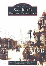 San Jose's Historic Downtown CA Images of America