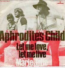 7inch APHRODITE'S CHILDlet me love, le me liveHOLLAND EX  (S2697)