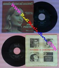 LP 45 7'' JOHN FOSTER Cominciamo ad amarci Arrivederci amore mio no cd mc dvd(*)