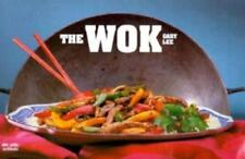 The Wok: A Complete and Easy Guide to Preparing a Wide Variety of Authentic Chin