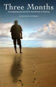 Three Months Caregiving Journey Heartbreak to Healing J.D.Stroeh Book [ CANCER ]