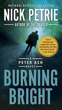 A Peter Ash Novel: Burning Bright 2 by Nick Petrie (2017)