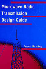 Microwave Radio Transmission Design Guide (Artech House Microwave Library (Hard