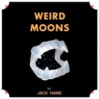 Jack Name - Weird Moons [New Vinyl LP]