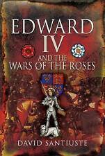 Edward IV and the Wars of the Roses by David Santiuste (Hardback, 2010)