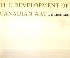 HUBBARD, R.H. - THE DEVELOPMENT OF CANADIAN ART