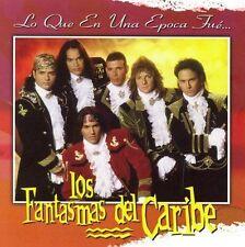 Lo Que en una Epoca Fue * by Los Fantasmas del Caribe (CD, Oct-2005, Sony BMG)