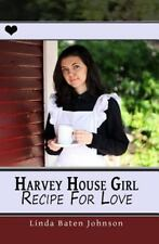 Harvey House Girl : Recipe for Love by Linda Johnson (2015, Paperback)