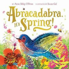 Abracadabra, It's Spring! by Anne Sibley O'Brien c2016 NEW Hardcover