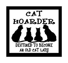 Cat Hoarder Destined To Become An Old Cat Lady Fun Cat Magnet for Fridge or Car