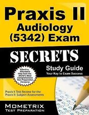 Praxis II Audiology (5342) Exam Secrets : Praxis II Test Review for the...
