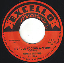 "CHARLES SHEFFIELD It's Your Voodoo Working EXCELLO 7"" 1961 R&B Floor-Melter HEAR"