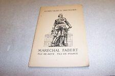LE TRES GRAND ET TRES HUMBLE MARECHAL FABERT FILS DE METZ FILS DE FRANCE 1949