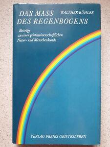 Das Mass des Regenbogens / W.Bühler / Verlag Freies Geistesleben / SEHR GUT
