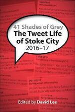 41 SFUMATURE DI GRIGIO: il TWEET Vita di Stoke City: 2016-17 nuovo libro di David Lee