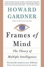 Frames of Mind : The Theory of Multiple Intelligences by Howard Gardner...