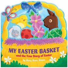 MY EASTER BASKET AND THE TRUE STORY OF EASTER - SIMON, MARY MANZ/ SCUDAMORE, ANG