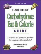 Carbohydrate, Fat and Calorie Guide : A Complete and Up-To-Date Guide for Carboh