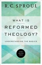 What Is Reformed Theology? : Understanding the Basics by R. C. Sproul (2016,...