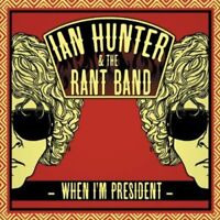 Ian Hunter - When Im President (With The Rant Band) [CD]