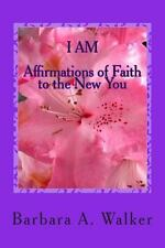 I Am : Affirmations of Faith to the New You by Barbara Anne Walker (2013,...