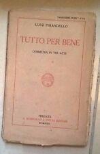 TUTTO PER BENE LUIGI PIRANDELLO COMMEDIA IN TRE ATTI 1923