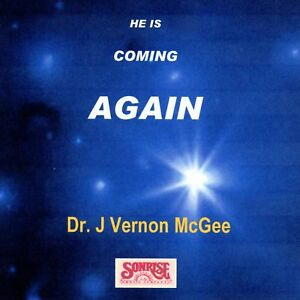 J. VERNON MCGEE- He Is Coming Again - Classic Sermon Edition - CD