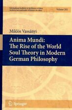 Anima Mudi : The Rise of the World Soul Theory in Modern German Philosophy, H.