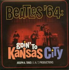 BEATLES '64: GOIN' TO KANSAS CITY - JAT 2005 CD - New & Sealed********