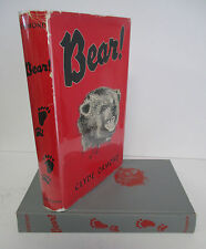 BEAR! by Clyde Ormond, 1961 1st Ed in DJ, Illustrated